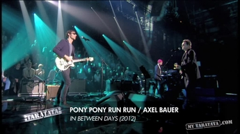 "Pony Pony Run Run / Axel Bauer ""In Between Days"" (2012)"
