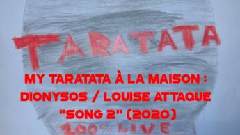 "My Taratata A La Maison : Dionysos / Louise Attaque ""Song 2"" (2020)"