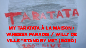 """My Taratata À La Maison : Vanessa Paradis / Willy De Ville """"Stand By Me"""" (2020)"""