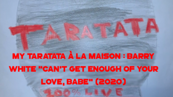 "My Taratata À La Maison : Barry White ""Can't Get Enough Of Your Love, Babe"""