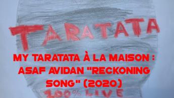 "My Taratata À La Maison : Asaf Avidan ""Reckoning song"" (2020)"