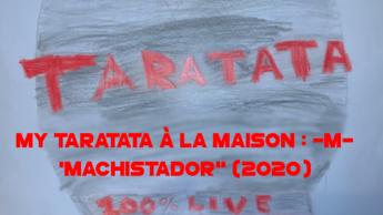 """My Taratata À La Maison : -M- """"Machistador"""" (2020)"""
