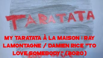"My Taratata À La Maison : Ray Lamontagne / Damien Rice ""To Love Somebody"" (2020)"