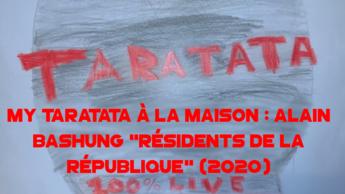 """My Taratata À La Maison : Alain Bashung """"Résidents De La République"""" (2020)"""
