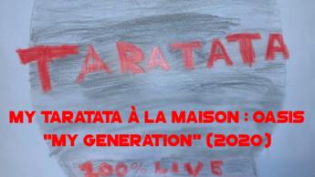 "My Taratata À La Maison : Oasis ""My Generation"" (2020)"