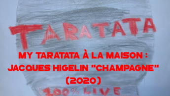 "My Taratata À La Maison : Jacques Higelin ""Champagne"" (2020)"
