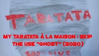 "My Taratata À La Maison : Skip The Use ""Ghost"" (2020)"