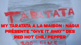 "My Taratata A La Maison : Nagui présente ""Give It Away"" des Red Hot Chili Pepper"