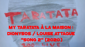 "My Taratata A La Maison : Dionysos / Louise Attaque ""Song 2"" (2020)"