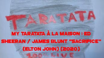 """My Taratata À La Maison : Ed Sheeran / James Blunt """"Sacrifice"""" (Elton John)"""