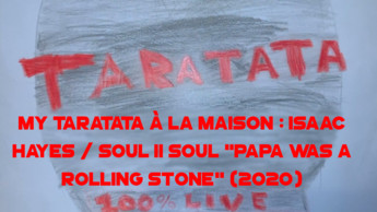 "My Taratata À La Maison : Isaac Hayes / Soul II Soul ""Papa Was A Rolling Stone"""