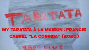 "My Taratata À La Maison : Francis Cabrel ""La Corrida"" (2020)"