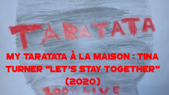 "My Taratata À La Maison : Tina Turner ""Let's Stay Together"" (2020)"