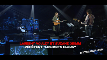 Les coulisses des répètes avec Suzane Grimm & Laurent Voulzy (2018)