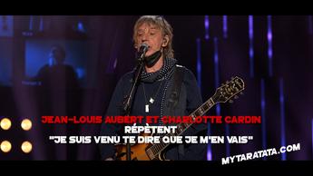 Les coulisses des répètes avec Jean-Louis Aubert & Charlotte Cardin (2021)