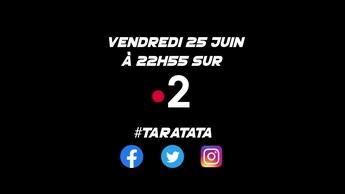Teaser : Qui sera dans #Taratata le vendredi 25 juin 2021 sur France 2 ?